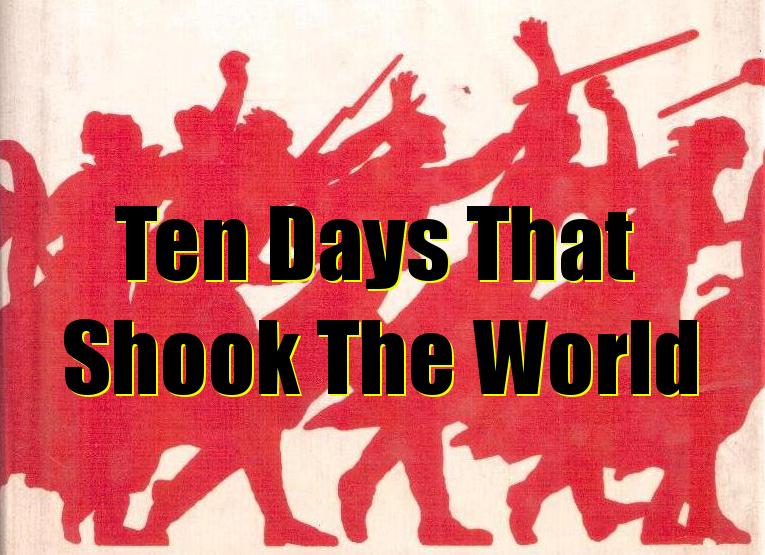 Δέκα μέρες που συγκλόνισαν τον κόσμο